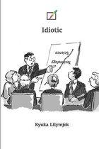 Idiotic