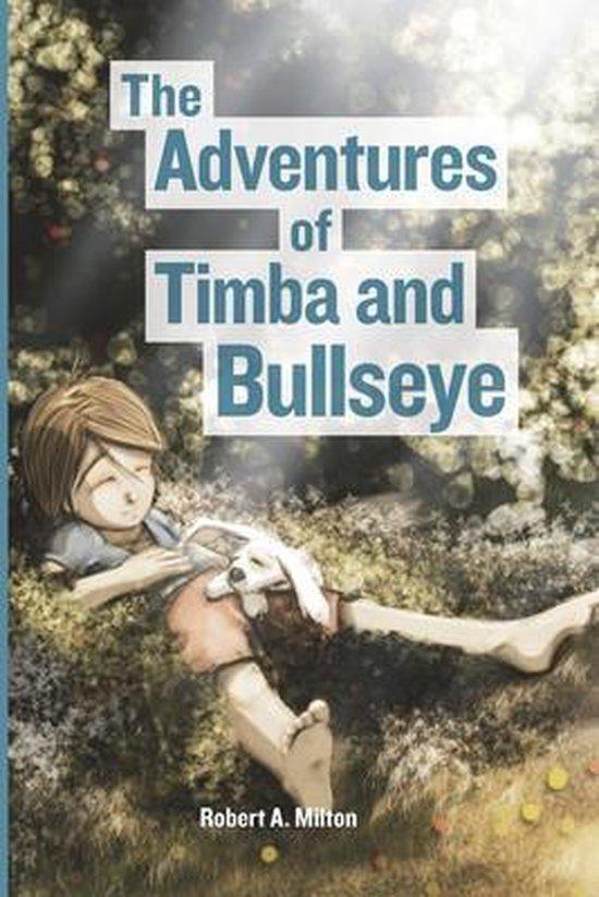 The adventures of Timba and Bullseye