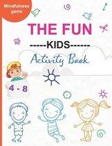 The Fun ---Kids---- Activity Book