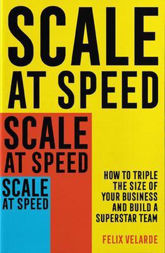 Boek cover Scale at Speed van Felix Velarde (Paperback)