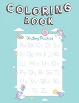 Coloring Book writing Practice: Best Seller 2021 Unicorn Coloring Book Gift for Girls, Boys, letter tracing books preschoolers handwriting workbook tr