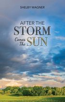 After the Storm Comes the Sun