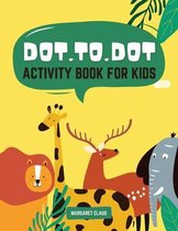 Dot To Dot Activity Book for Kids