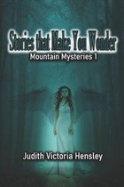 Stories That Make You Wonder, Mountain Mysteries 1