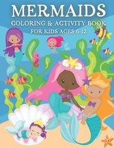 Mermaid Coloring & Activity Book for Kids Ages 6-12: Have a MER-MAZING Time with Coloring Pages, Word Puzzles, Mazes & More!