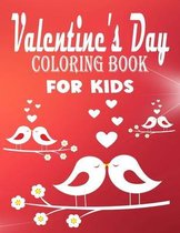 Valentine's Day Coloring Book for Kids: Coloring Book for Little Girls and Boys /A Fun Valentine's Day Coloring Book of Hearts, Cute Animals.