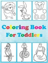 Coloring Book For Toddlers: easy coloring book for kids. fun animal coloring pages to color.. an amazing gift for kids.