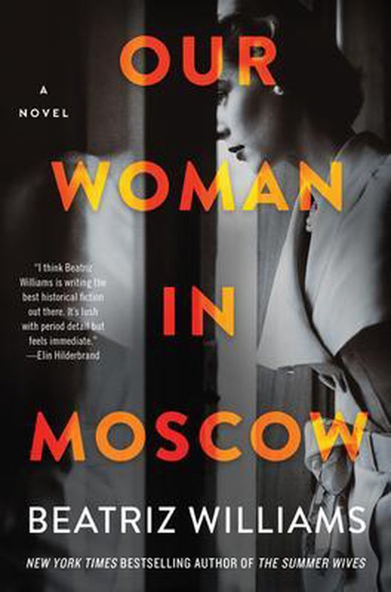 Boek cover Our Woman in Moscow van Beatriz Williams (Hardcover)