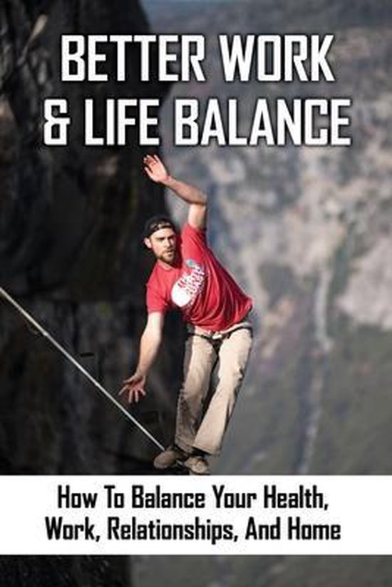 Better Work & Life Balance: How To Balance Your Health, Work, Relationships, And Home: Importance Of Breaks In Life