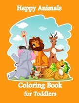 Happy Animals Coloring Book for Toddlers: 100 Funny Animals. Easy Coloring Pages For Preschool and Kindergarten. (Big Coloring Book)