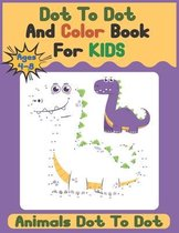 Dot To Dot And Color Book For Kids Ages 4-8 - Animals Dot To Dot: A fun Challenging Dot to Dot Puzzles Animals Activity Book for Kids Ages 4-6 6-8 - 1