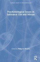 Psychobiological Issues in Substance Use and Misuse