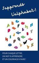 J'apprends l'alphabet !: 26 Dessins pour Enfant d'Animaux, de Fruits pour Apprendre l'Alphabet, le nom des objets et les Colorier L'apprentissa