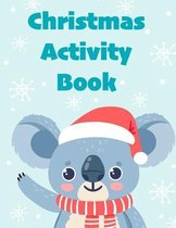 Christmas Activity Book: Light Blue Koala Activity Book for children ages 4-8 Workbook Game For Learning, Santa Claus Coloring, Dot To Dot, Maz