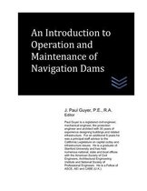 An Introduction to Operation and Maintenance of Navigation Dams