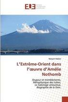 L'Extreme-Orient dans l'oeuvre d'Amelie Nothomb