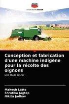 Conception et fabrication d'une machine indigene pour la recolte des oignons