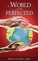 A World To Be Perfected