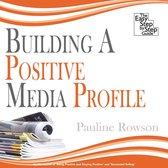 Boek cover Building a Positive Media Profile van Pauline Rowson