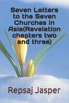 Boek cover Seven Letters to the Seven Churches in Asia(Revelation chapters two and three) van Repsaj Jasper