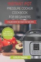 Instant Pot Pressure Cooker Cookbook for Beginners