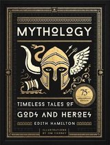 Mythology : Timeless Tales of Gods and Heroes, 75th Anniversary Illustrated Edition