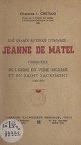 Une grande mystique lyonnaise : Jeanne de Matel