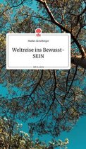 Weltreise ins Bewusst-SEIN. Life is a Story - story.one