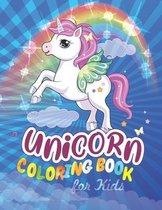 Unicorn Coloring Book for Kids: Cute Magical Fantasy Rainbow Unicorn