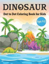 Dinosaur Dot to Dot Coloring Book for Kids Ages 4-8: Dinosaur dot to dot coloring book for kids- Dinosaurs Activity Book for Kids 4-8- Coloring book f