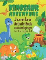 Dinosaur Adventure Jumbo Activity Book and Coloring Pages for Kids Ages 6-9: Activities Including Mazese, Dot-to-Dots, Spot the Difference, Word Searc