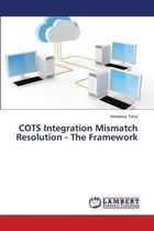 COTS Integration Mismatch Resolution - The Framework