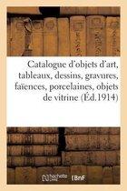 Catalogue d'objets d'art, tableaux anciens et modernes, dessins, gravures, faiences et porcelaines