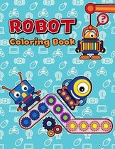 Robot Coloring Book: Fun Robot Coloring Books for Kids, Ages 3-8, Great Activity Workbook for Boys and Girls