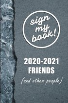 Sign My Book!: 2020-2021 Friends (and other people)