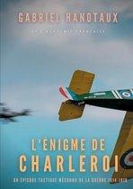 L'Énigme de Charleroi: un épisode tactique méconnu de la guerre 1914-1918