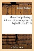 Manuel de Pathologie Interne. Fievres Eruptives Et Typhoide