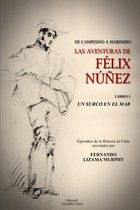 UN SURCO EN EL MAR. Libro I de la serie DE CAMPESINO A MARINERO. LAS AVENTURAS DE FELIX NUNEZ