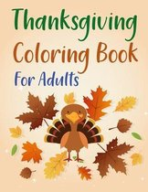 Thanksgiving Coloring Book For Adults: Thanksgiving Coloring Book