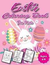 Easter Coloring Book for Kids Ages 4-8: Easter Basket Filler, Suitable for Preschoolers and Kids Aged 1-4 - Best Coloring Book for Kids