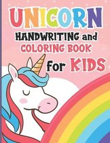 Unicorn Handwriting and Coloring Book for Kids: Unicorn Alphabet Handwriting Practice Book - Letter Tracing Workbook For Kids - ABC with Unicorn Color