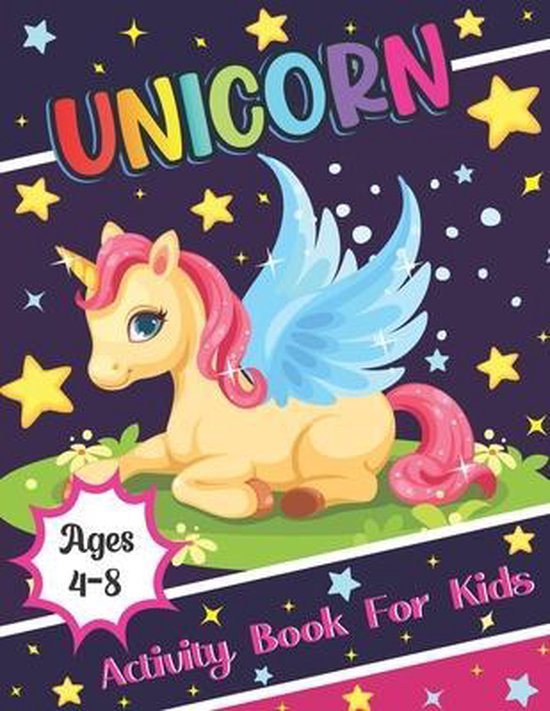 Unicorn Activity Book For Kids Ages 4-8: A Magical Fun Time and Educational Game Book For Kids, Unicorn Coloring Page, Word Search, Maze and More Actr
