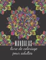 MANDALAS livre de coloriage pour adultes: 49 Mandalas de haute qualité La coloration des motifs complexes et répétitifs d'un mandala