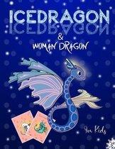 Icedragon & Woman Dragon: Activity Book for Kids