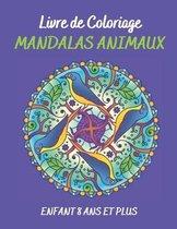 Livre de Coloriage Mandalas animaux enfant 8 ans et plus: Livre à Colorier 50 Mandalas ( Livre de éléphants, hiboux, chevaux, chiens et autres animaux