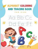 Alphabet Coloring and Tracing Book for kids: Amazing Activity Book For Kids: Alphabet Coloring and Tracing, Ages:4-7