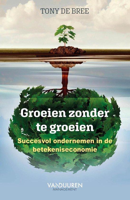 Boek cover Groeien zonder te groeien van Tony de Bree (Onbekend)