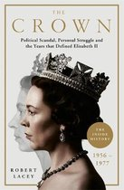 The Crown: The Official History Behind the Hit NETFLIX Series