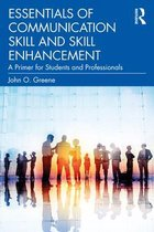 Essentials of Communication Skill and Skill Enhancement