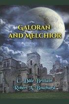 Galoran and Melchior